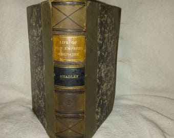 1856 The Life Of The Empress Josephine First Wife Of Napoleon