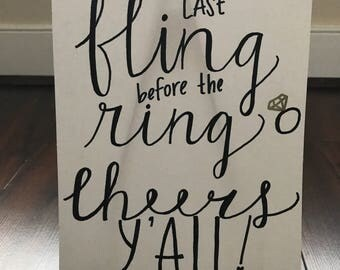 Bachelorette Sign - Last Fling Before the Ring