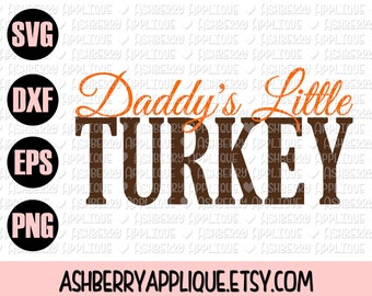 Daddy's Little Turkey SVG/DXF File - Instant Download - Vector Clipart - Cut File - Cricut - Silhouette - Thanksgiving Cut File - First