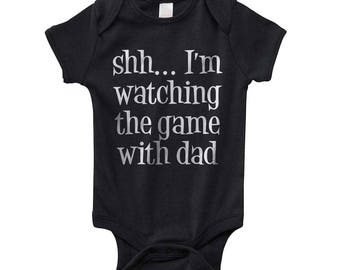 Shh I'm Watching the game with Dad on Infant Baby Rib Lap Shoulder Creeper Onesie