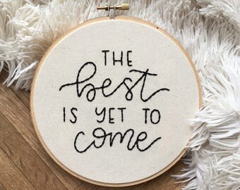 """The Best Is Yet To Come 