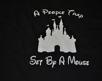 A People Trap Set By A Mouse T-Shirt