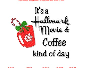 It's a Hallmark Movie & Coffee Kind of day SVG, Pdf,, PNG, EPS, DxF