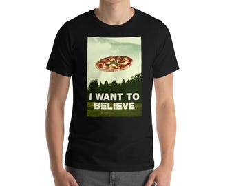 I Want To Believe in Pizza! Short-Sleeve Unisex T-Shirt