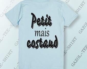 """Tee-shirt drôle """" Petit mais costaud."""""""