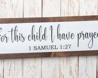 For this child I have prayed sign, Nursery sign, Baby Shower gift, Adoption Gift, Christening Gift, 1 Samuel 1:27, Scripture sign, Baptism