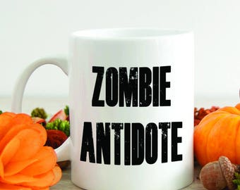 Fun Zombie Antidote Mug Halloween Coffee Mug Quote Mug Hot Chocolate Cup