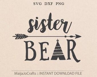 sister Bear SVG Big sister svg Teepee Svg Arrow SVG Mama bear SVG Cut File best sister svg Files for Silhouette Studio Cricut downloads