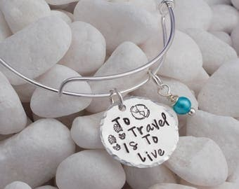 to travel is to live, travel bracelet, travel bangle, travel, wanderlust, gift for traveler, gap year gift, holiday gift, travel gifts