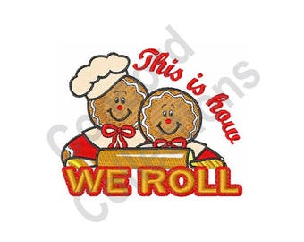 Gingerbread People - Machine Embroidery Design, Rolling Pin, This is How We Roll