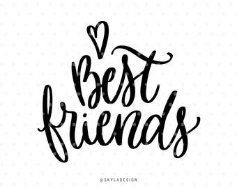 Best friends, svg files, Svg cut files, Quote svg, Love svg, Inspirational svg, Cute svg, Sweet svg, Handlettered svg, Kids svg,