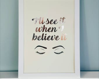 A4 Believe Print - Motivational Quote Print Inspirational Quote Print - Rose Gold Foil Print