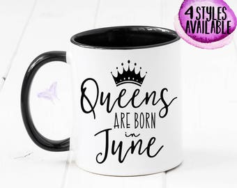Queens Are Born In June Mug, June Birthday, Gemini, Cancer, Birthday Mug, Gift For Her, Birthday Gift, Birthday Girl, June Mug, BDay  CM1074