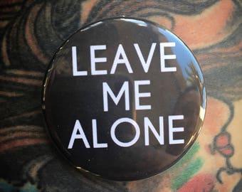 """Leave Me Alone 1.75"""" Button Pin Back Born Rad Shop"""