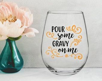 Pour Some Gravy On Me - 21 oz STEMLESS WINE GLASS - girlfriend gift, thanksgiving gift, mom gift, housewarming gift, fall gift