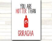 Greeting Card You Are Hotter Than Sriracha Hot Sauce Valentine Humor Funny Love Romantic Printable Instant Download Last Minute DIY