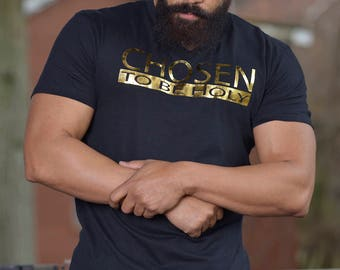 CHOSEN To Be HOLY Black T-Shirt Gold Distressed Foil Design