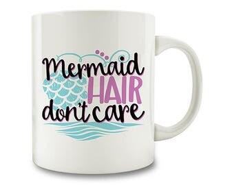 20% OFF SALE - Fairytale Gift, Mermaid Hair Don't Care Coffee Mug (P104)