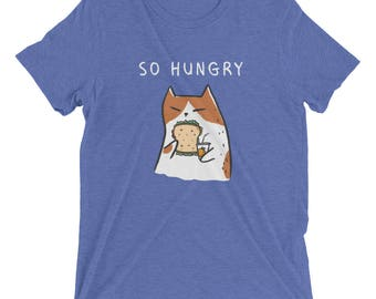 So Hungry Cat - Unisex Tri Blend Casual Cotton T Shirt