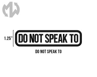 "DO NOT SPEAK 1"" tall Service Dog Patch"