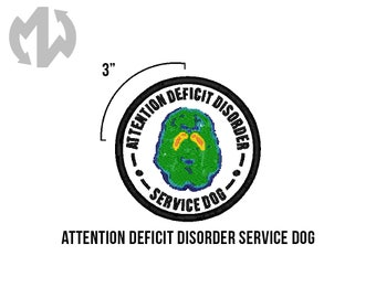 "ATTENTION DEFICIT DISORDER Service Dog 3"" round Service Dog Patch"