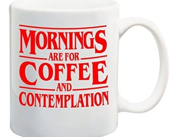 Mornings are for Coffee and Contemplation Mug - Cup