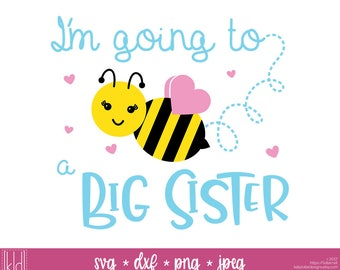 I'm Going to Be a Big Sister - Big Sister svg - Going to Bee - Big Sister svg file - Pregnancy Announcement svg