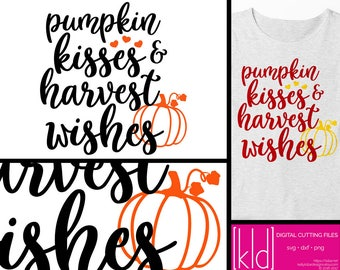 Pumpkin Kisses svg - Harvest Wishes svg - Fall svg files - Autumn svg - Thanksgiving svg - Fall Sayings svg - Fall Shirt svg