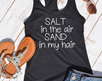 salt in the air, sand in my hair- spring break tank- bachelorette party- Vacation tank- shirt- vacation shirt- beach shirt- beachwear