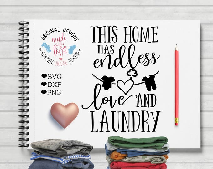 Laundry Cut File and Printable, This Home has endless Love and Laundry in SVG DXF PNG, Home Cut File, Home Printable, Laundry svg