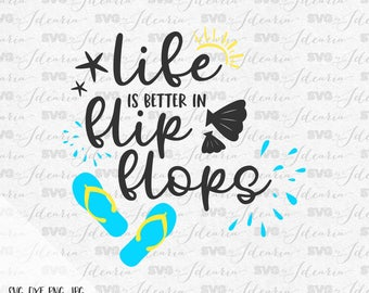 Life is better in flip flops svg, flip flops svg, sunglasses svg, summer svg, beach svg, sea svg, flip flop svg, lake svg, watermelon svg