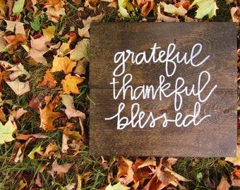 Grateful. Thankful. Blessed.