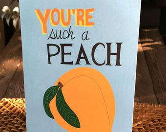 You're such a peach blank greeting card