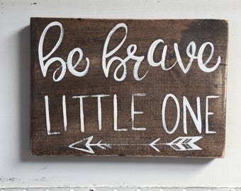 "Hand Painted ""Be Brave, Little One"" Sign // Baby Shower Gift // Nursery Decor // Nursery Art // Nursery Sign"