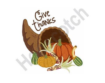 Give Thanks - Machine Embroidery Design - 5 X 7 Hoop, Thanksgiving, Cornucopia, Pumpkins, Fall, Holiday