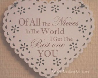 Niece Plaque Sign Heart Of All The Nieces In The World I Got The Best One You Gift F1695H