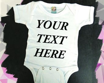 Custom Baby Onesie® -Custom Body Suit - Your Text Here Shirt - Baby Onesie Custom - Coming Home Outfit - Create Your Own - Baby Shower Gift