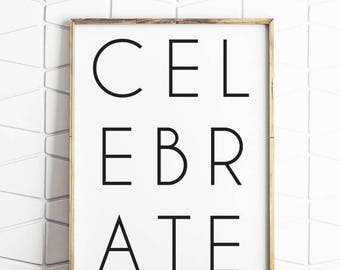 80% OFF celebrate print, typography poster, black typography, celebrate wall art, digital prints, wall art prints, celebration decor