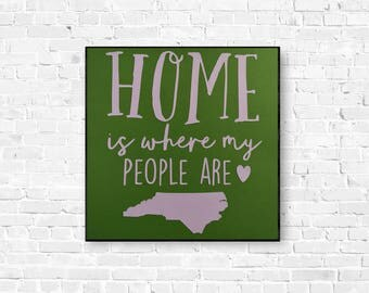 Home Is Where My People Are Wall Hanging - Home State Wall Art - Housewarming Gift - Moving Gift - New Home Wall Art - State Wall Art