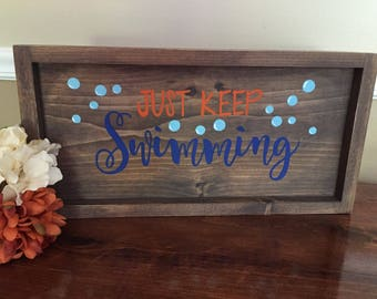 Just Keep Swimming Wooden Sign