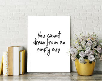 You Cannot Pour from an Empty Cup Printable Quote, Framed Quote, Digital Art, Self Care, Gift Idea