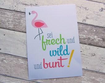 """Bild, Druck, Kunstdruck, Lettering, Flamingo """"Sei frech und wild und bunt"""" von Frollein KarLa"""