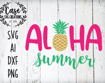Aloha Summer SVG Cutting File, Ai, Png and Dxf | Instant Download | Cricut & Silhouette Files |  Summer | Pineapple