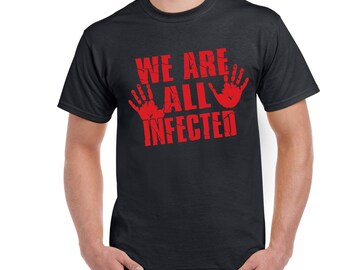 You are all infected T shirt, zombie t shirt, zombie apocalypse t shirt, zombie shirt, you are all infected