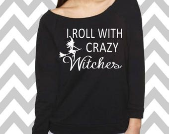 I Roll With Crazy Witches Sweatshirt Oversized 3/4 Sleeve Sweatshirt Halloween Party Costume Funny Halloween Sweatshirt Wine Sweater Witch