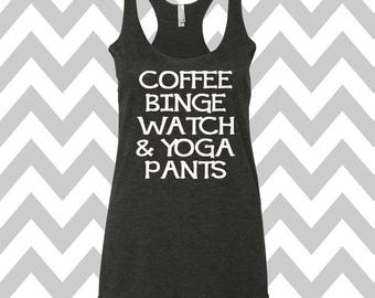 Coffee Binge Watch & Yoga Pants Tank Top Exercise Tank Mom Tank Top Cute Womens Gym Tank Top Funny Workout Top Coffee Tank Top Done Adulting