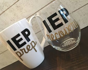 IEP, 504 Prep and recovery mug and wine glass, Education Teacher, School, Parent, Guardian, Special Needs