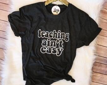 Teaching Ain't Easy Tee