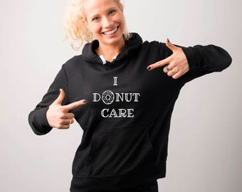 I Donut Care Hoodie, Doughnut Hoodies, Funny Donut Sweatshirt, Fashion, Hipster