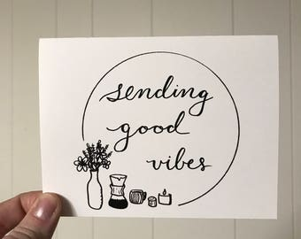 Printed Good Vibes Cards - Hand Illustrated Design - Eco Friendly Greeting Cards - Gift for Her - floral - snail mail